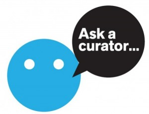 Royal BC Museum instituted Ask a Curator Day during which they made their curators available to ask questions via Twitter